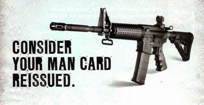 "Bushmaster at with automatic rifle ""Consider this your man card"""